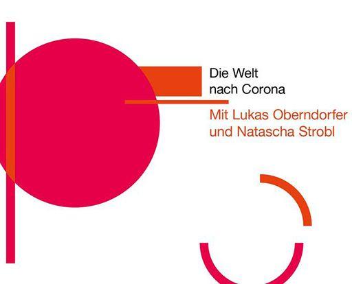 Die Welt nach Corona. Mit Natascha Strobl und Lukas Oberndorfer