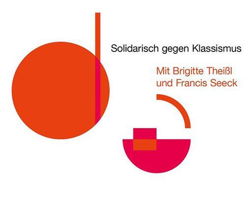 Solidarisch gegen Klassismus – mit Brigitte Theißl und Francis Seeck