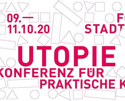Utopie. Konferenz für praktische Kritik